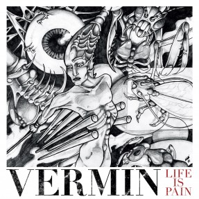 "VERMIN ""Life Is Pain"" LP"