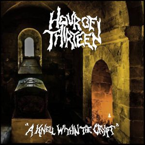 HOUR OF THIRTEEN A Knell Within The Crypt EP