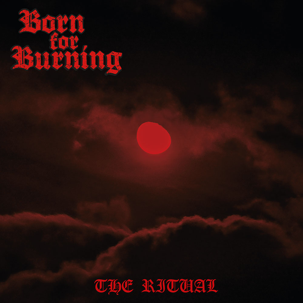 BORN FOR BURNING_THE RITUAL