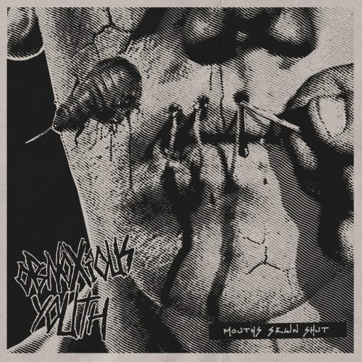 OBNOXIOUS YOUTH - Mouths Sewn Shut